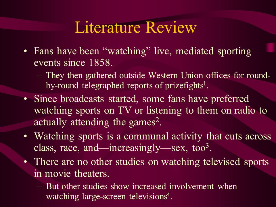 Literature Review Fans have been watching live, mediated sporting events since 1858.