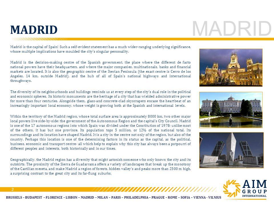 BRUSSELS – BUDAPEST – FLORENCE – LISBON – MADRID – MILAN – PARIS – PHILADELPHIA – PRAGUE – ROME – SOFIA – VIENNA - VILNIUS MADRID 2 Madrid is the capital of Spain.