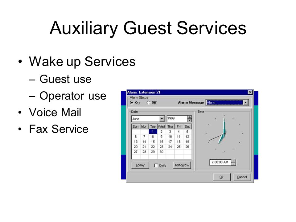 Auxiliary Guest Services Wake up Services –Guest use –Operator use Voice Mail Fax Service