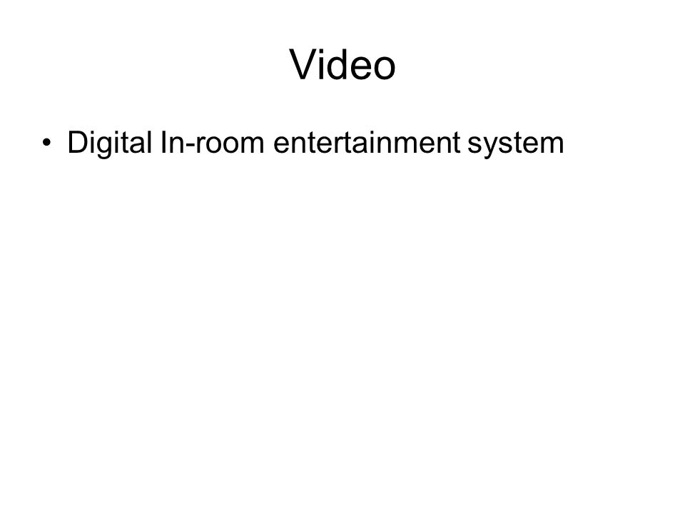 Video Digital In-room entertainment system