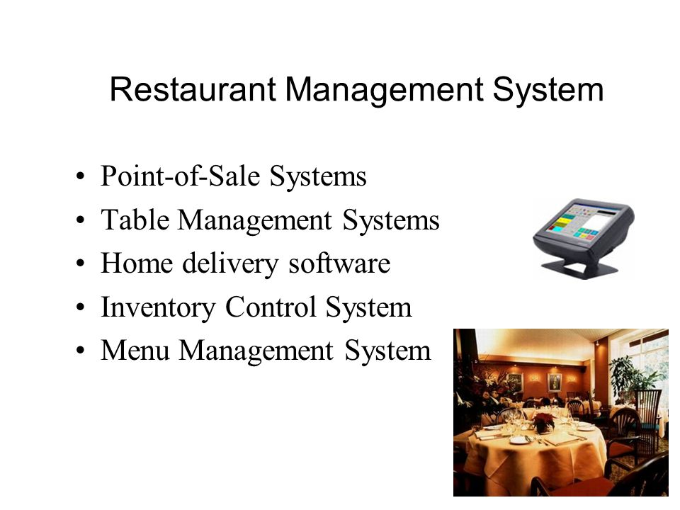 Restaurant Management System Point-of-Sale Systems Table Management Systems Home delivery software Inventory Control System Menu Management System
