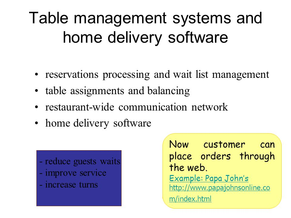 Table management systems and home delivery software reservations processing and wait list management table assignments and balancing restaurant-wide c
