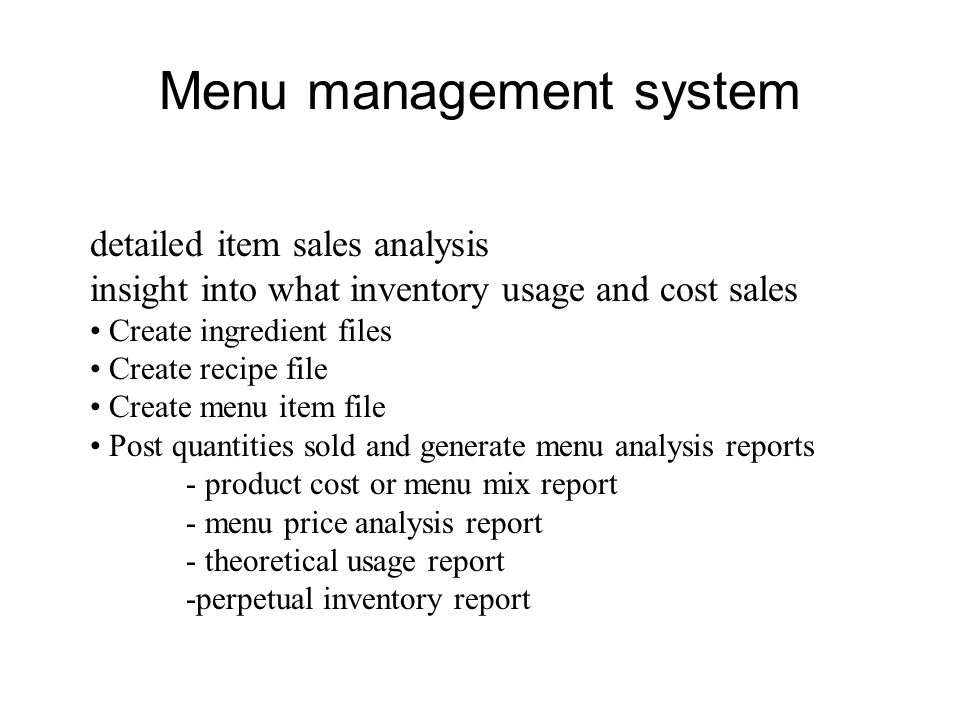 Menu management system detailed item sales analysis insight into what inventory usage and cost sales Create ingredient files Create recipe file Create