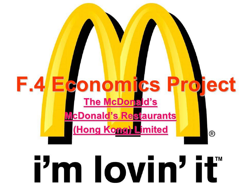F.4 Economics Project The McDonalds McDonalds Restaurants (Hong Kong) Limited
