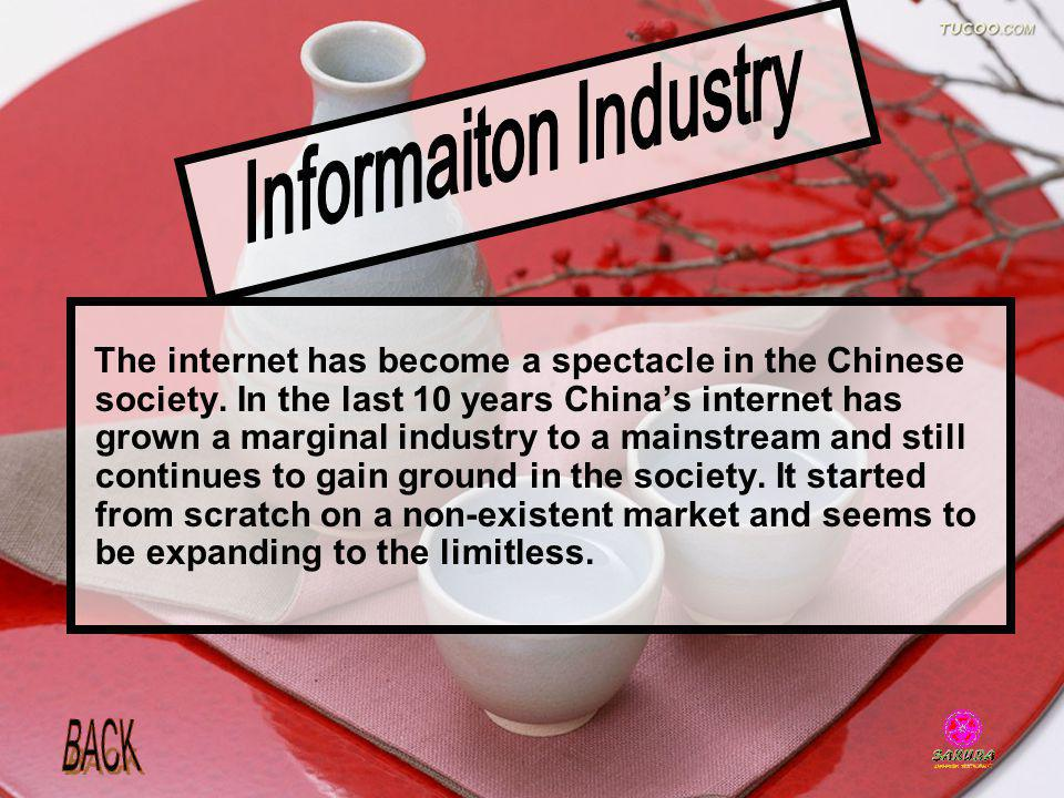 The internet has become a spectacle in the Chinese society. In the last 10 years Chinas internet has grown a marginal industry to a mainstream and sti