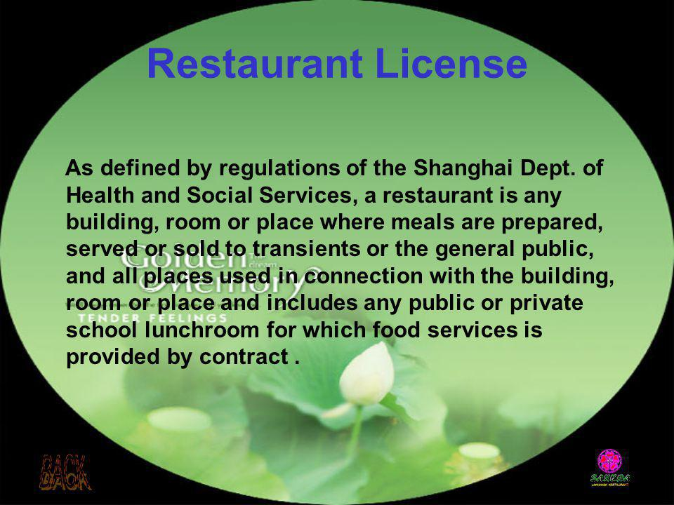 As defined by regulations of the Shanghai Dept. of Health and Social Services, a restaurant is any building, room or place where meals are prepared, s