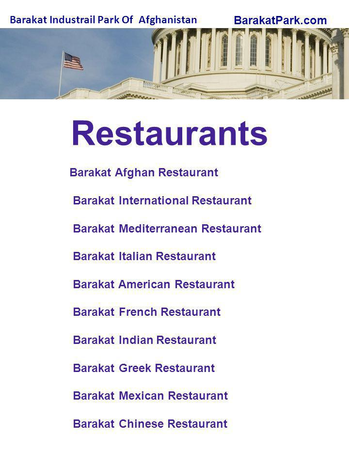 BarakatPark.com Barakat Industrail Park Of Afghanistan Barakat Afghan Restaurant Barakat International Restaurant Barakat Mediterranean Restaurant Barakat Italian Restaurant Barakat American Restaurant Barakat French Restaurant Barakat Indian Restaurant Barakat Greek Restaurant Barakat Mexican Restaurant Barakat Chinese Restaurant Restaurants