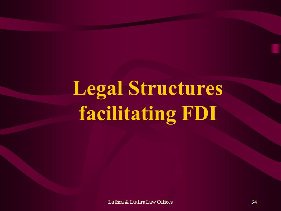 Luthra & Luthra Law Offices34 Legal Structures facilitating FDI