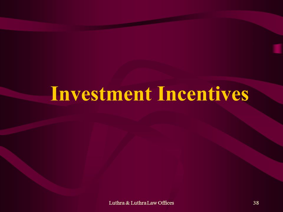 Luthra & Luthra Law Offices38 Investment Incentives