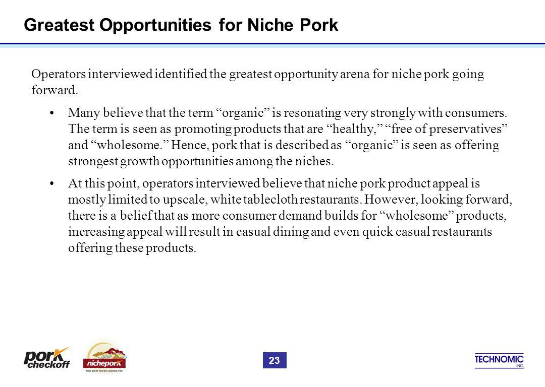 Greatest Opportunities for Niche Pork Operators interviewed identified the greatest opportunity arena for niche pork going forward.