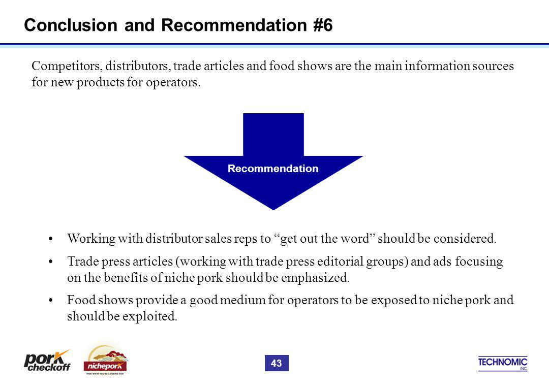 Conclusion and Recommendation #6 Competitors, distributors, trade articles and food shows are the main information sources for new products for operat
