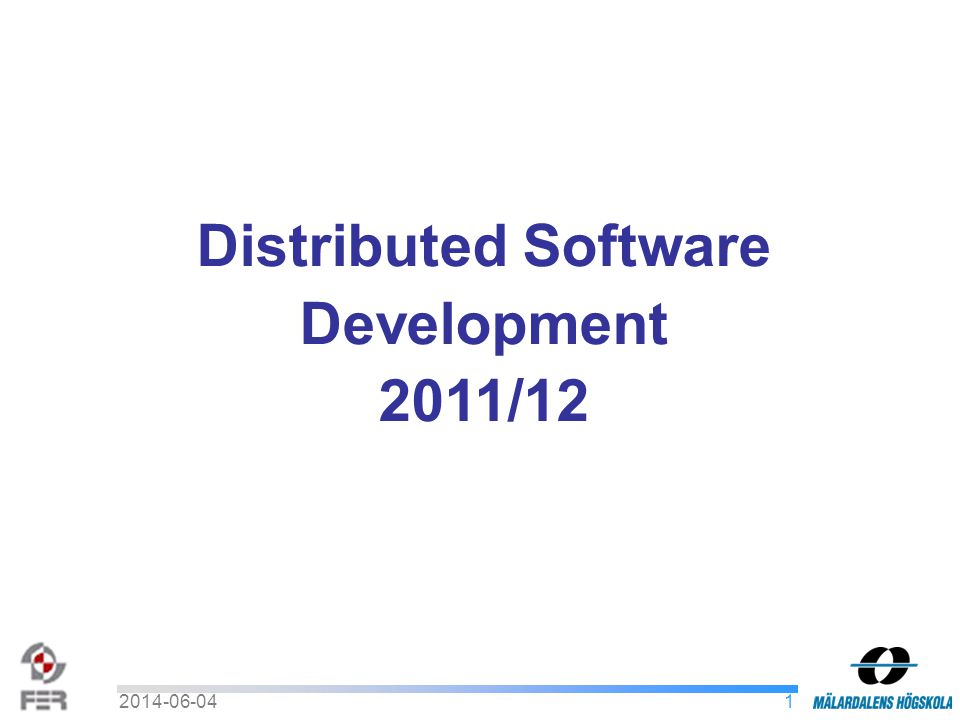 12014-06-04 Distributed Software Development 2011/12