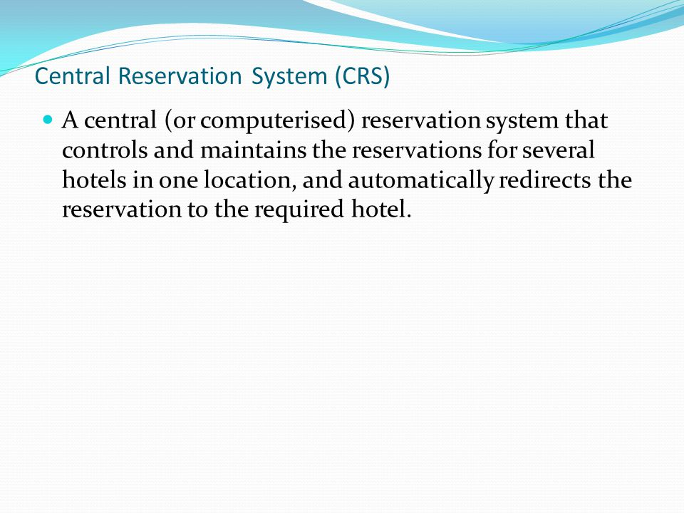 Central Reservation System · Global Distribution System · Intersell Agencies (for example flight centre) · Property Direct · Internet Sources of Reser