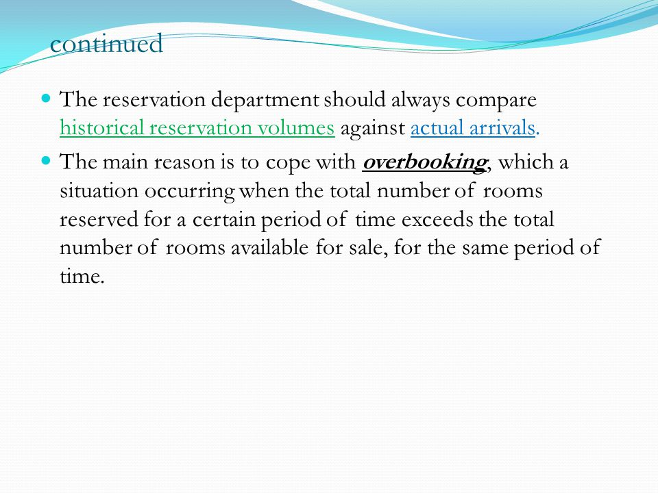 Reservation Availability After receiving a reservation request, the hotel might accept it, as it is, if there is room availability. If not, the reserv
