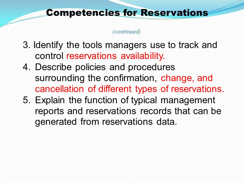 Objectives for Reservations At the completion of this unit, the students will able to: 1.Describe the different types of reservations and identify the