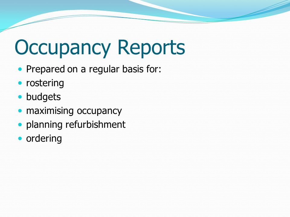 Types of Reports Occupancy Arrivals Cancellations Special requests V.I.P.S Black lists Market Segments Guest history