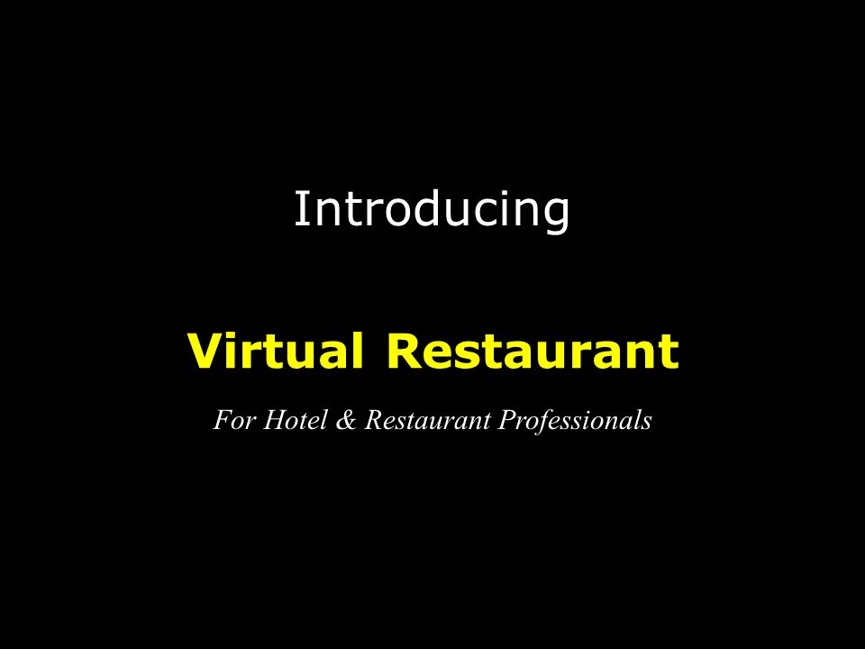 Introducing Virtual Restaurant For Hotel & Restaurant Professionals