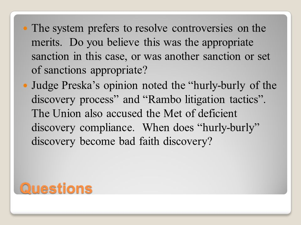 Questions The system prefers to resolve controversies on the merits.