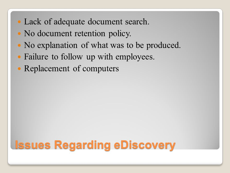 Issues Regarding eDiscovery Lack of adequate document search.
