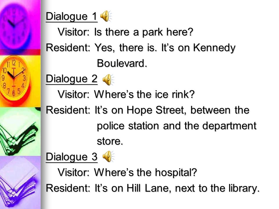 Dialogue 1 Visitor: Is there a park here. Visitor: Is there a park here.
