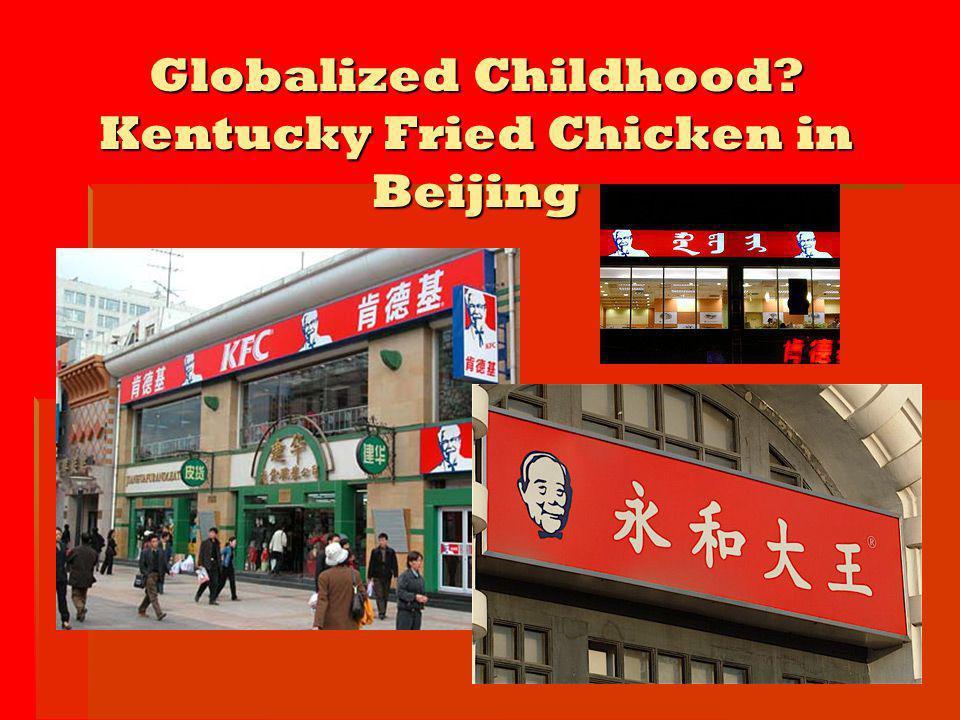 Globalized Childhood? Kentucky Fried Chicken in Beijing
