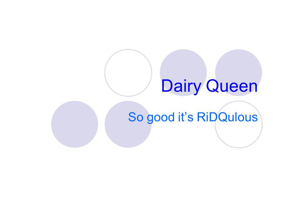 Dairy Queen So good its RiDQulous