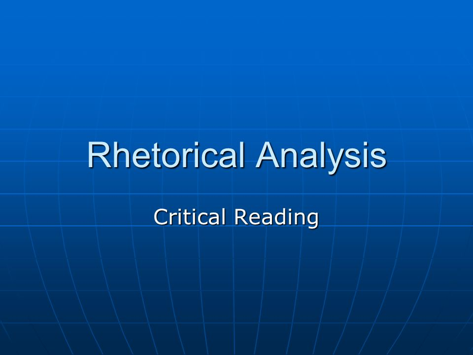 Rhetorical Analysis Critical Reading