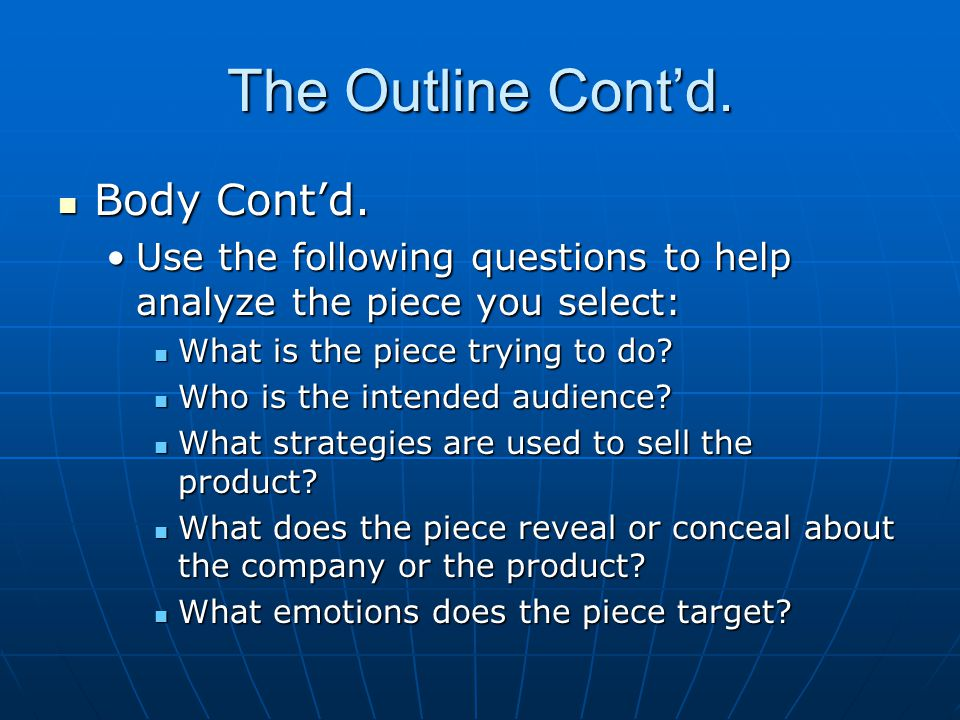 The Outline Contd. Body Contd. Body Contd. Use the following questions to help analyze the piece you select:Use the following questions to help analyz