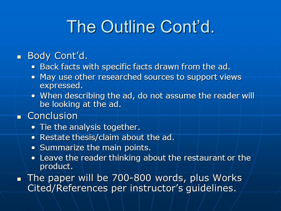 The Outline Contd. Body Contd. Body Contd. Back facts with specific facts drawn from the ad.Back facts with specific facts drawn from the ad. May use