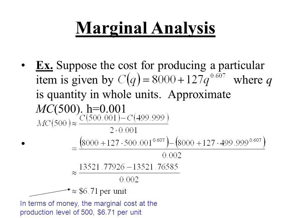 C(q) = $63,929.37 + 13,581.51 ln(q) Ex.