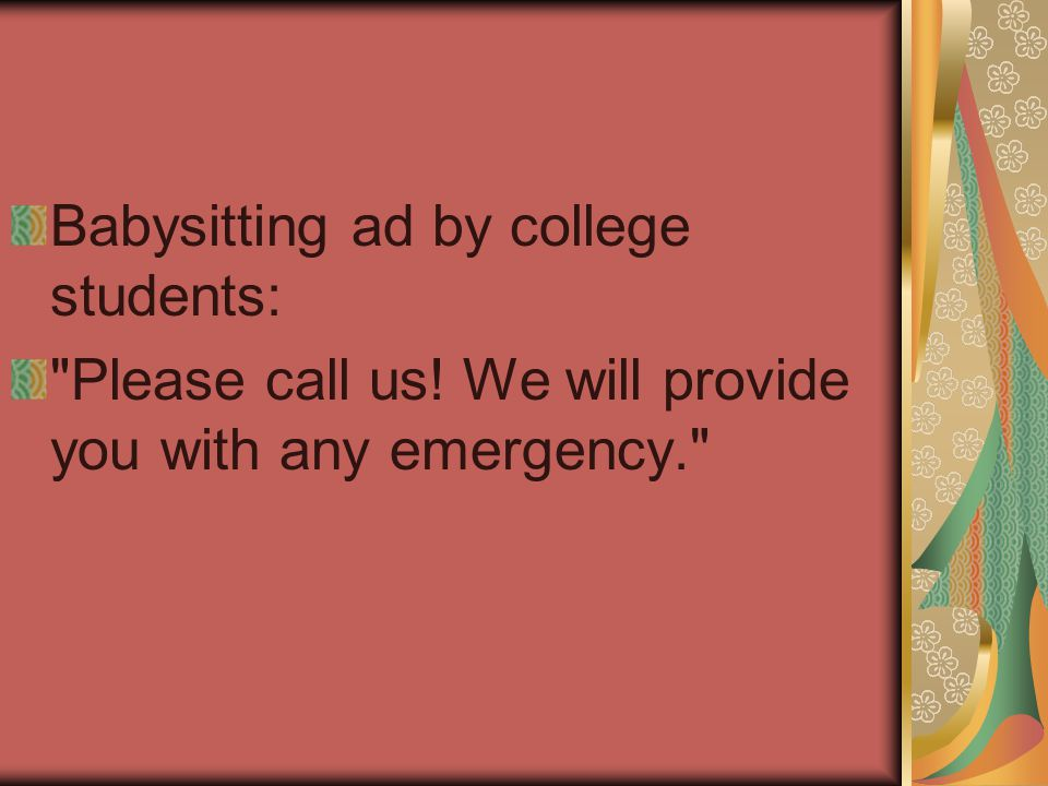 Babysitting ad by college students: Please call us! We will provide you with any emergency.