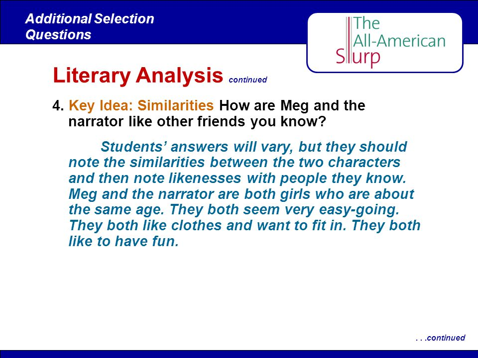 4. Key Idea: Similarities How are Meg and the narrator like other friends you know? Students answers will vary, but they should note the similarities