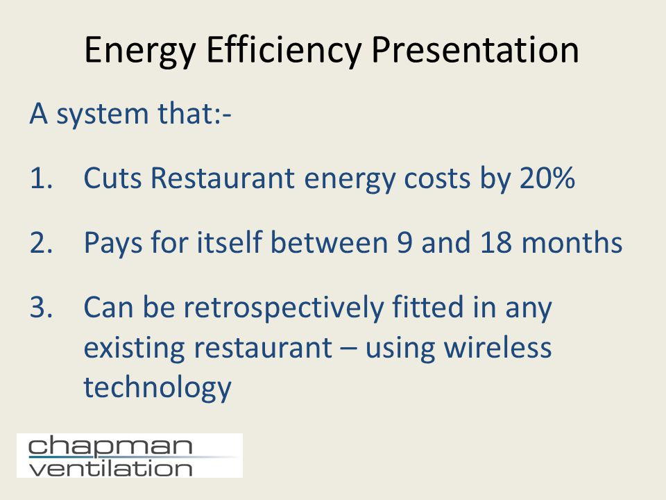 A system that cuts energy costs by 20% Ensures everything that can be is shut down when not in use Limits when plant and equipment can be turned on – removes staff intervention Monitors occupancy levels to match lighting, heating and ventilation Fridge and freezer temperature monitoring (door open = increased costs) This situation (door propped open for major delivery) would result in a message to a nominated email or mobile Freezer temperature warning..