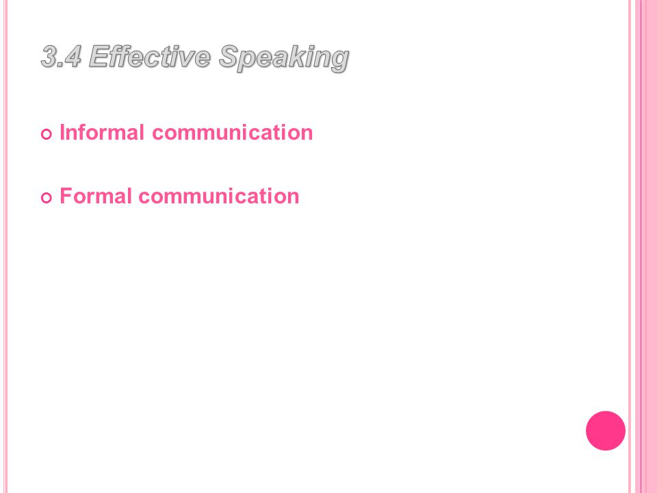 Informal communication Formal communication