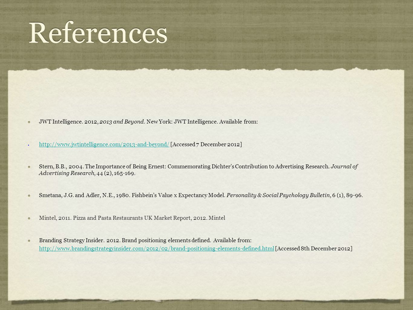 References JWT Intelligence. 2012, 2013 and Beyond.
