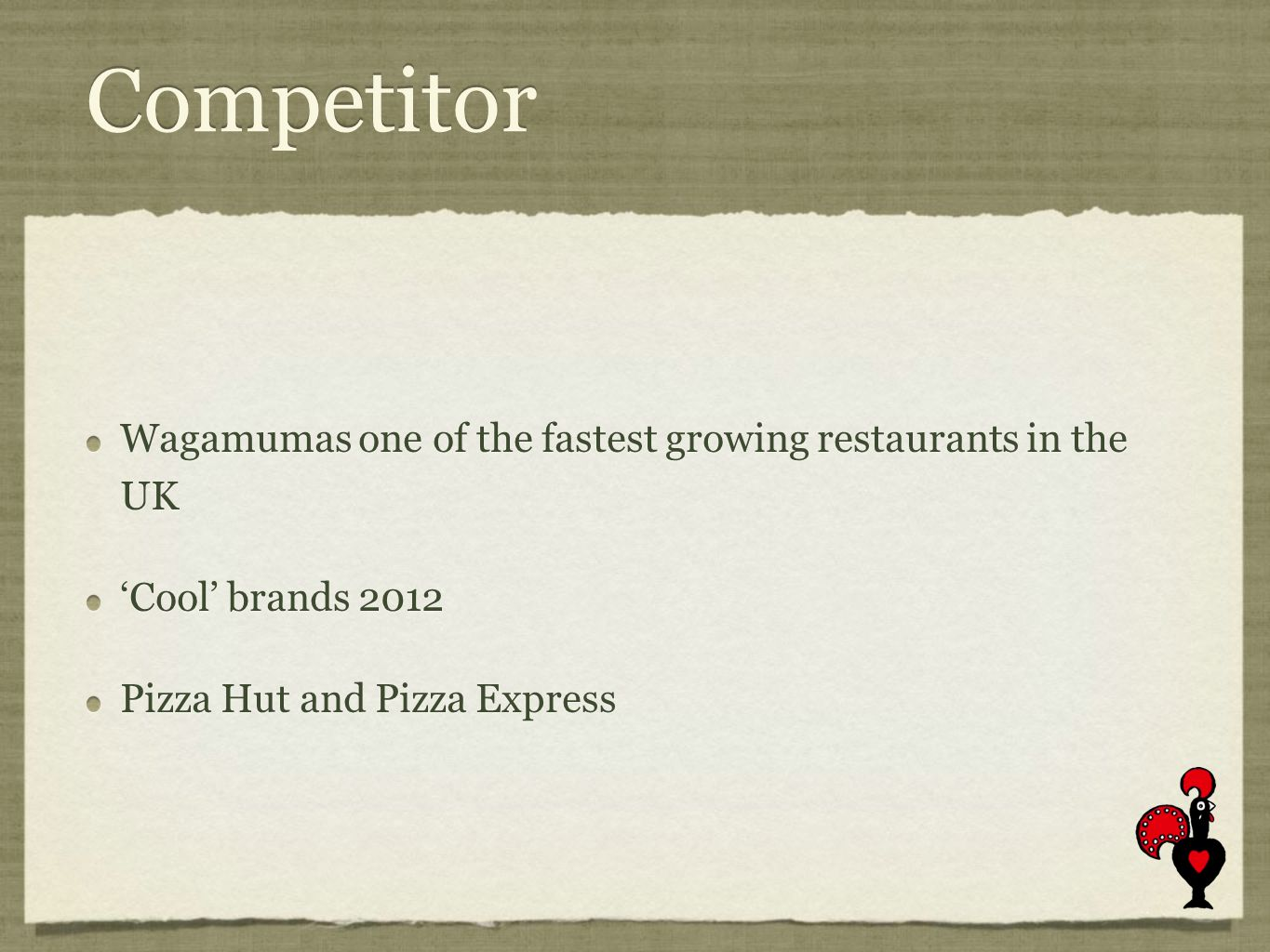 Competitor Wagamumas one of the fastest growing restaurants in the UK Cool brands 2012 Pizza Hut and Pizza Express Wagamumas one of the fastest growing restaurants in the UK Cool brands 2012 Pizza Hut and Pizza Express