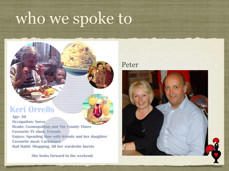 who we spoke to Keri Peter