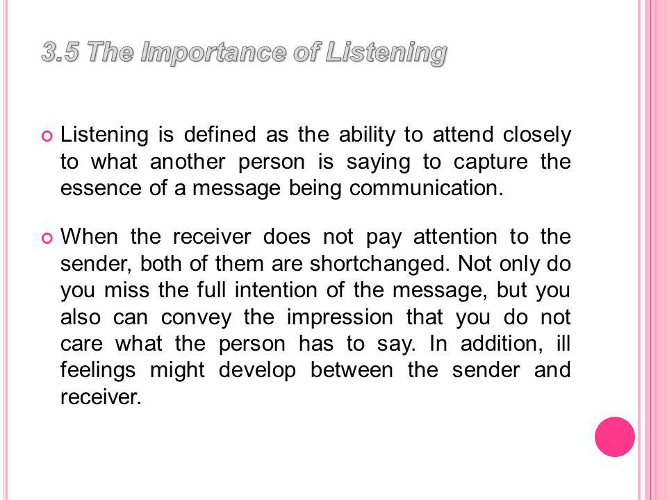 Maintaining eye contact with the speaker Avoiding constantly interrupting the speaker Asking questions for clarity Occasionally rephrasing and repeating what the speaker has said to verify understanding Using effective body language to convey attentiveness Keeping hands at side and not folded Nodding to indicate approval or recognition