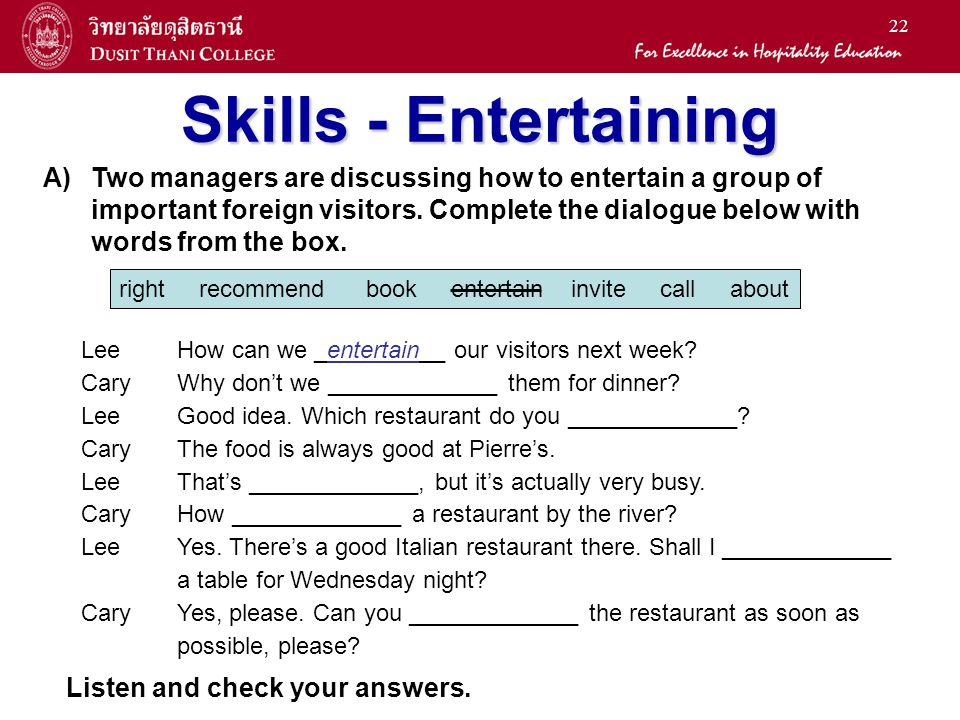 22 Skills - Entertaining A)Two managers are discussing how to entertain a group of important foreign visitors. Complete the dialogue below with words