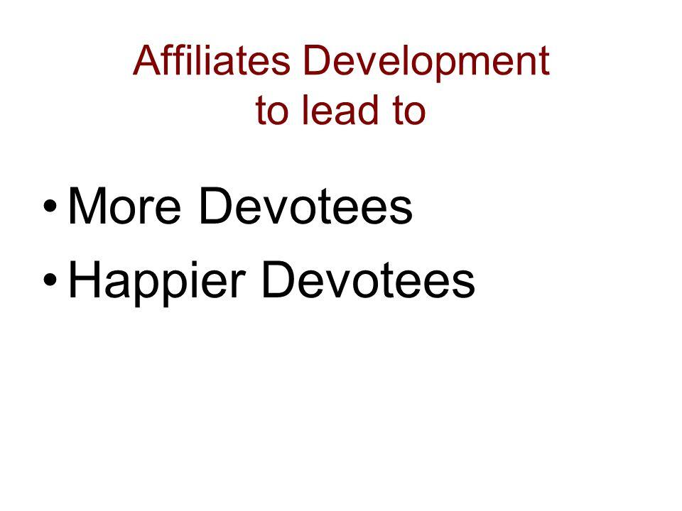 Affiliates Development to lead to More Devotees Happier Devotees