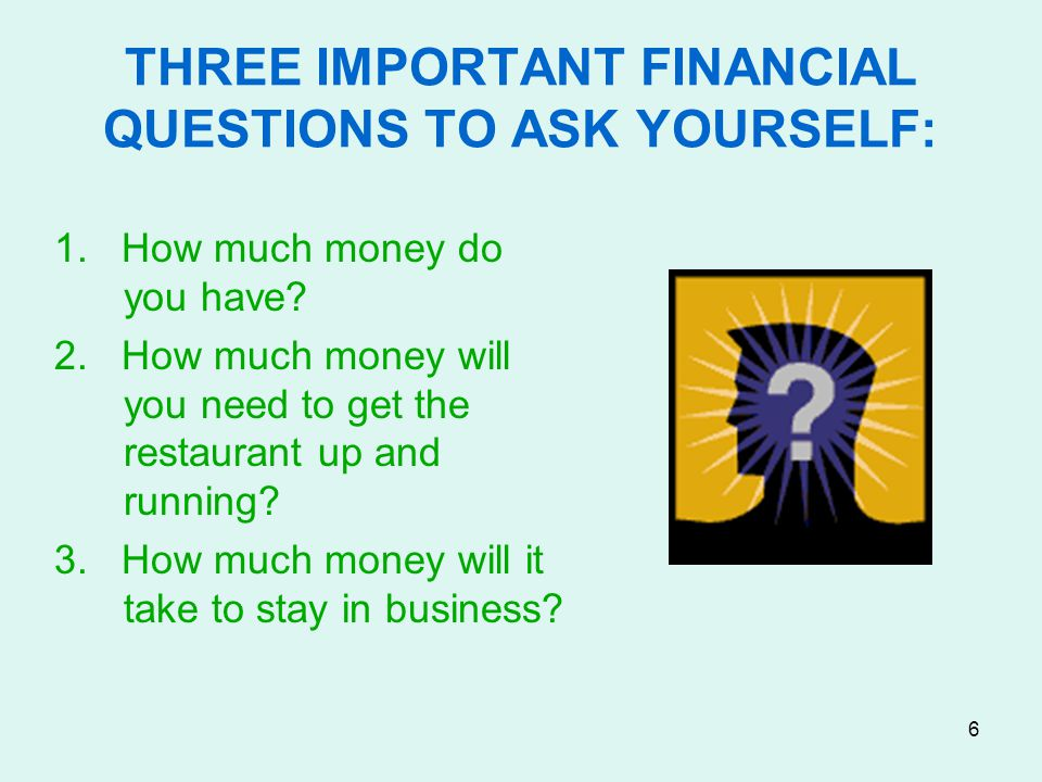 7 BUDGETING The purpose of budgeting is to do the numbers & more accurately forecast if the restaurant will be viable.
