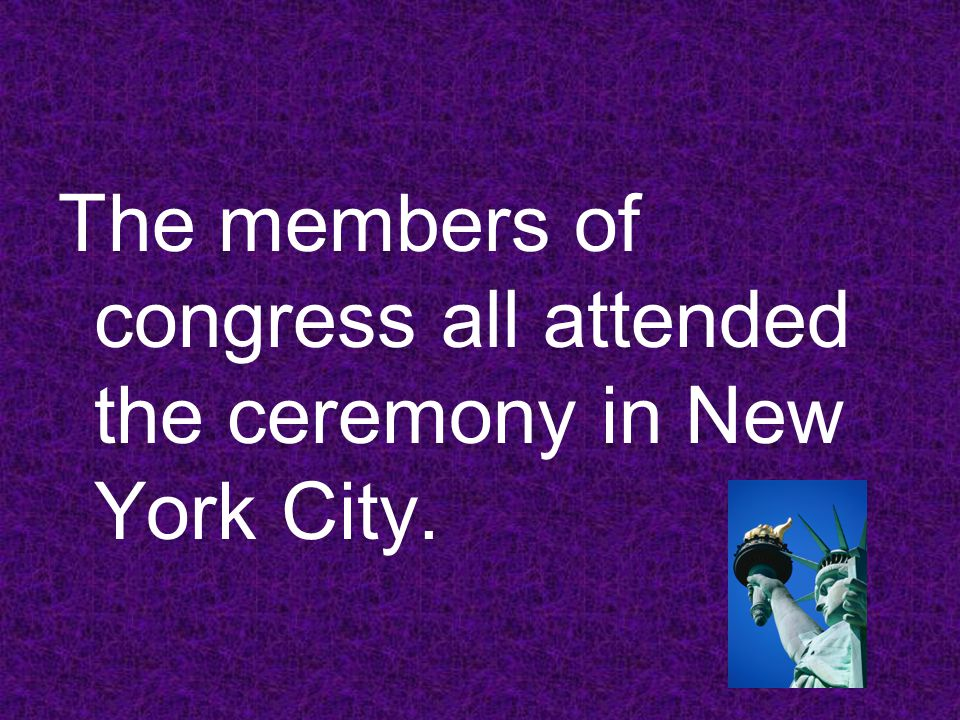 The members of congress all attended the ceremony in New York City.