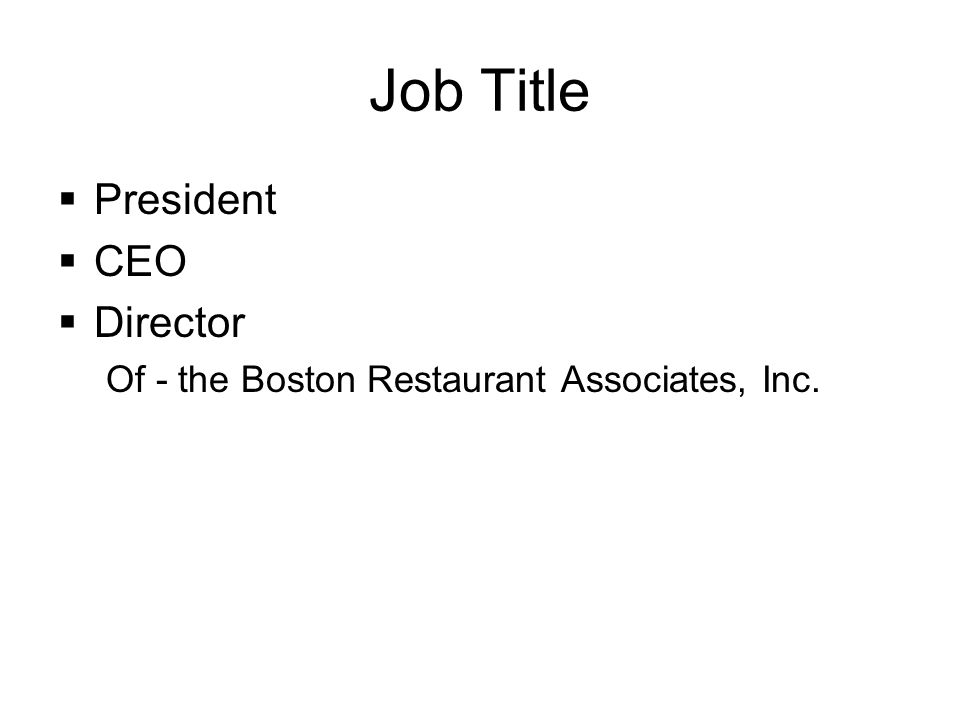 Job Title President CEO Director Of - the Boston Restaurant Associates, Inc.