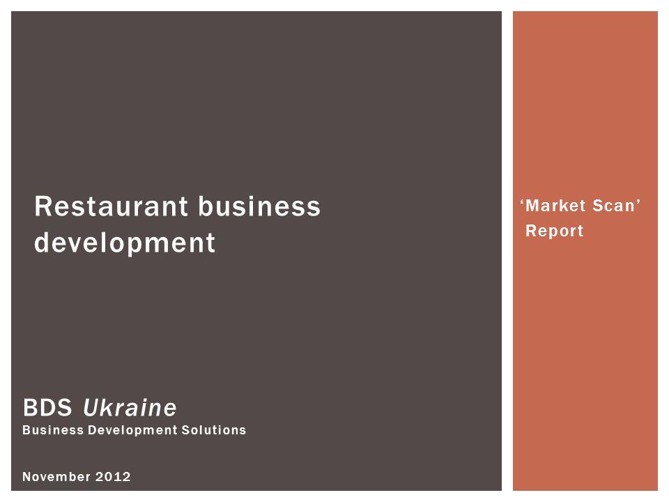 BDS Ukraine Business Development Solutions November 2012 Restaurant business development Market Scan Report
