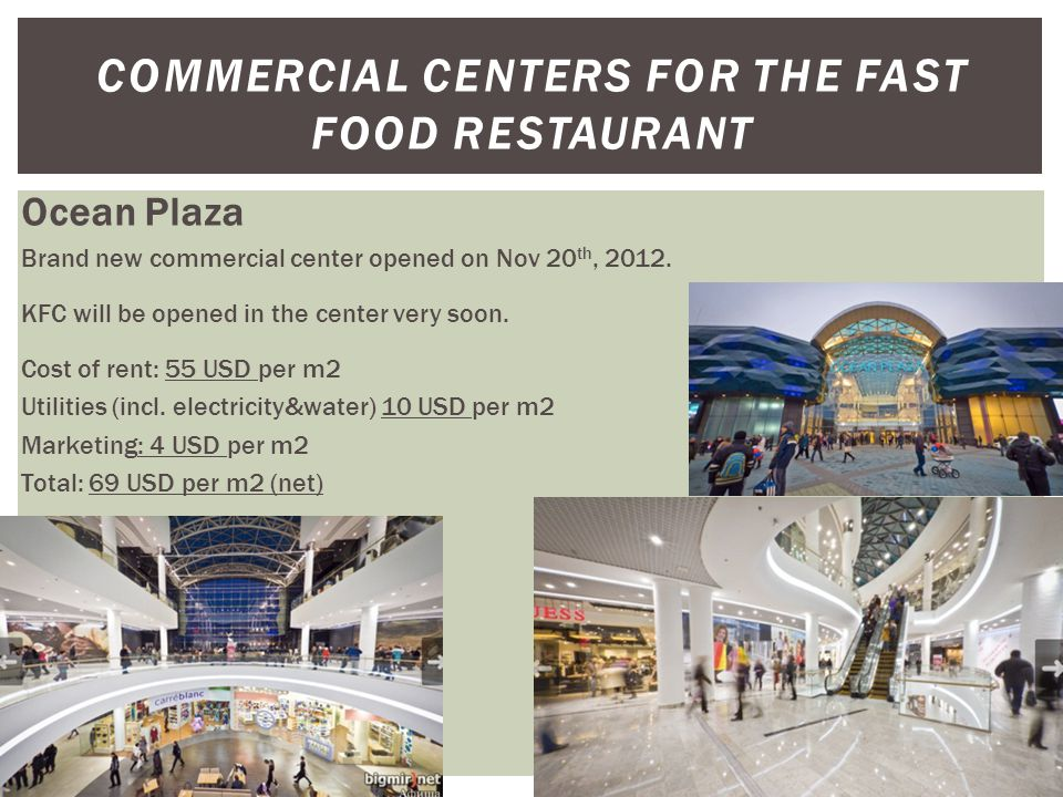 COMMERCIAL CENTERS FOR THE FAST FOOD RESTAURANT Ocean Plaza Brand new commercial center opened on Nov 20 th, 2012.