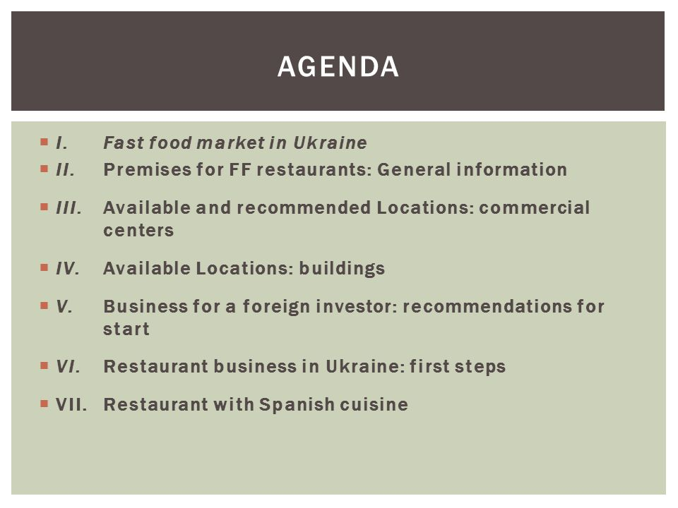I. Fast food market in Ukraine II. Premises for FF restaurants: General information III.Available and recommended Locations: commercial centers IV. Av
