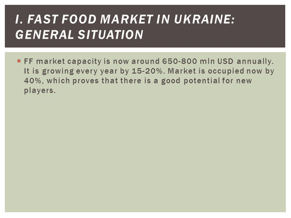 FF market capacity is now around 650-800 mln USD annually.