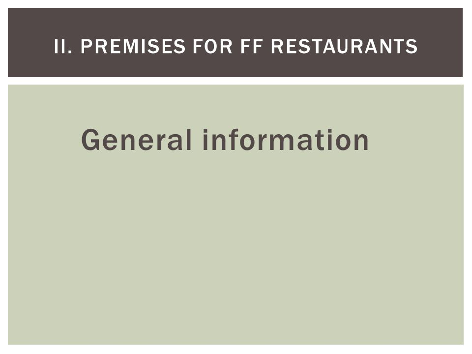 General information II. PREMISES FOR FF RESTAURANTS