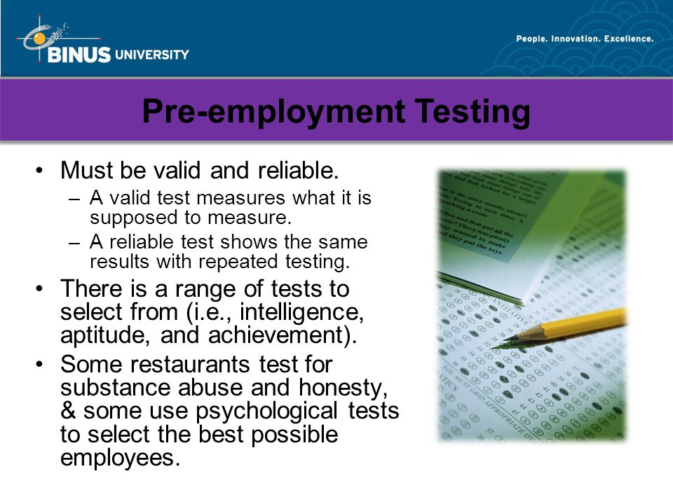 Pre-employment Testing Must be valid and reliable.