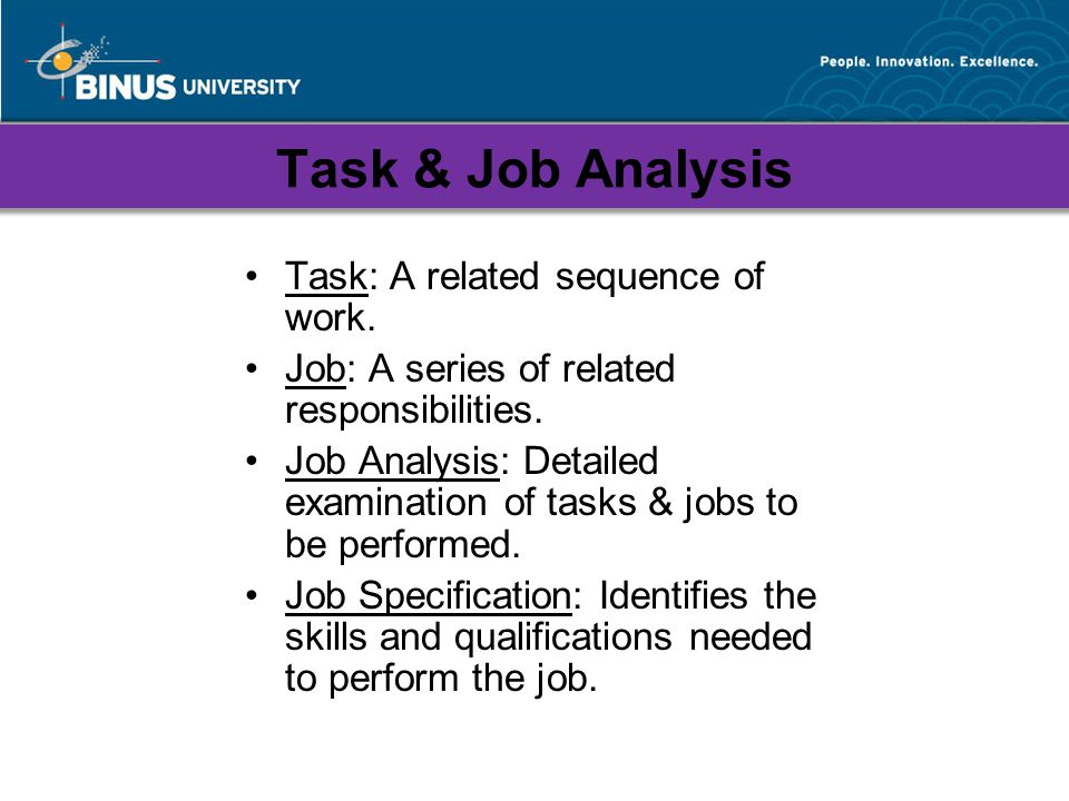 Task & Job Analysis Task: A related sequence of work.
